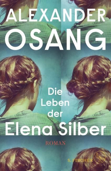 Osang, Alexander: Die Leben der Elena Silber