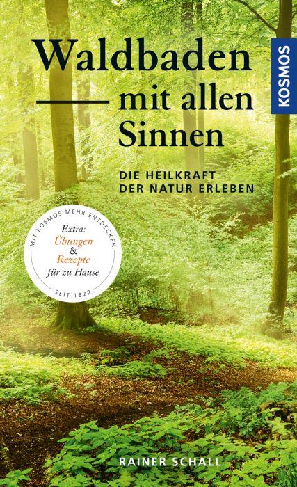 Schall, Rainer: Waldbaden mit allen Sinnen