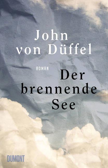 von Düffel, John: Der brennende See