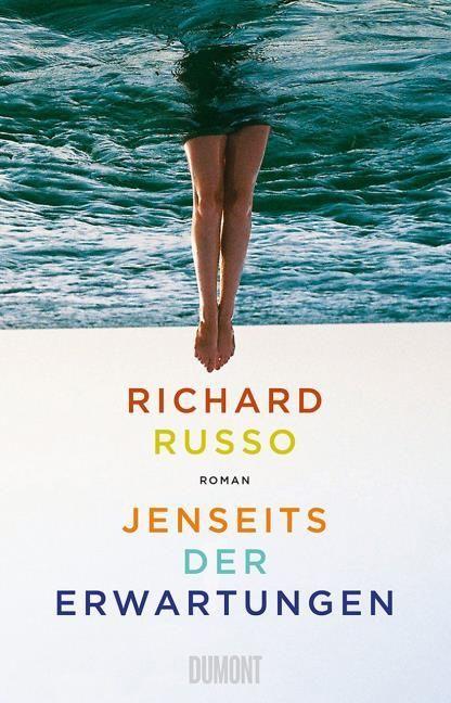 Russo, Richard: Jenseits der Erwartungen