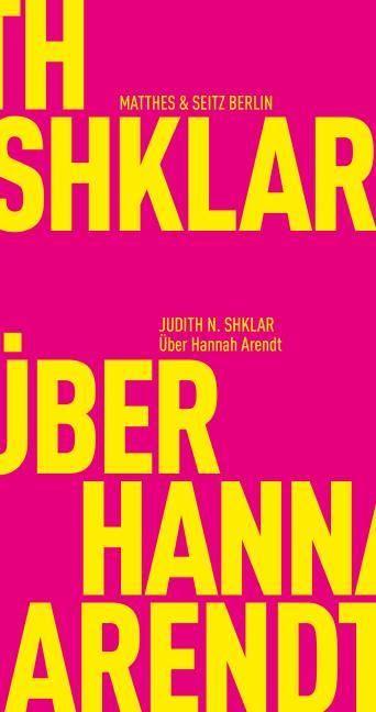 Shklar, Judith N: Über Hannah Arendt