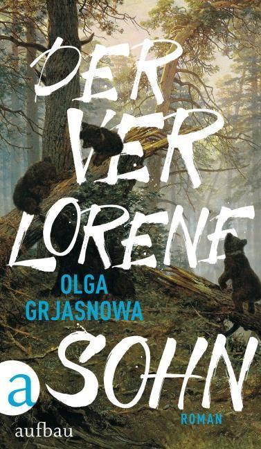 Grjasnowa, Olga: Der verlorene Sohn