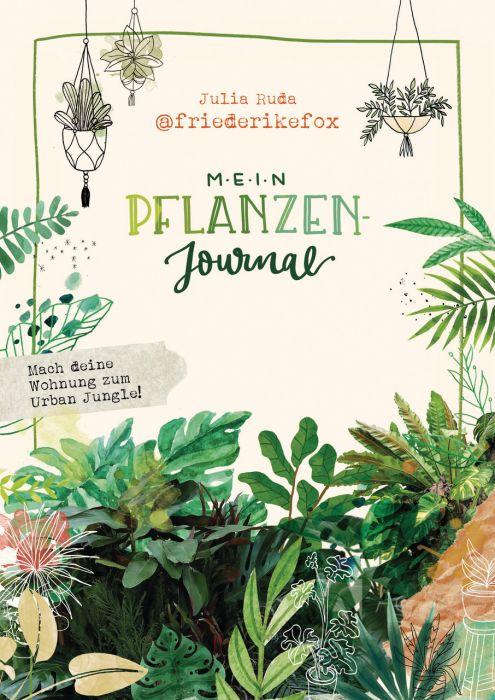 Ruda, Julia: Friederikefox: Mein Pflanzen-Journal