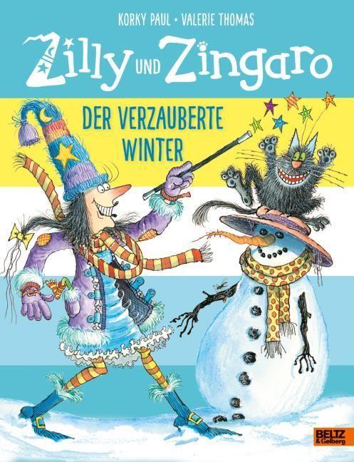 Paul, Korky/Thomas, Valerie: Zilly und Zingaro - Der verzauberte Winter