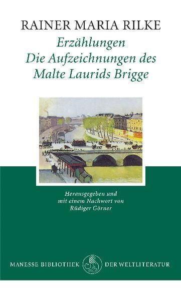 Rilke, Rainer Maria: Erzählungen/Die Aufzeichnungen des Malte Laurids Brigge