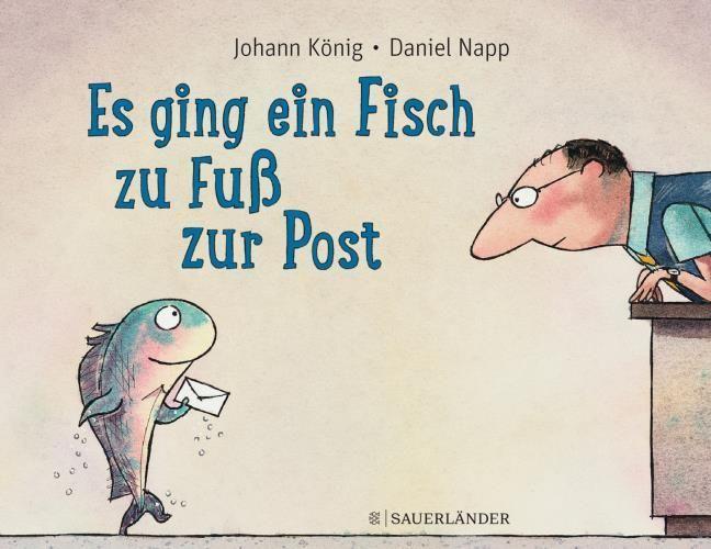 König, Johann: Es ging ein Fisch zu Fuß zur Post