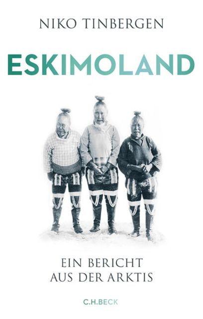 Tinbergen, Niko: Eskimoland