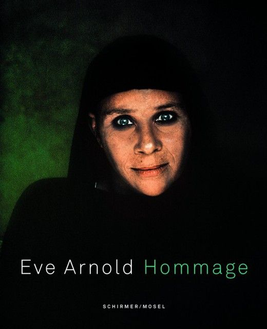 Arnold, Eve: Eve Arnold - Hommage