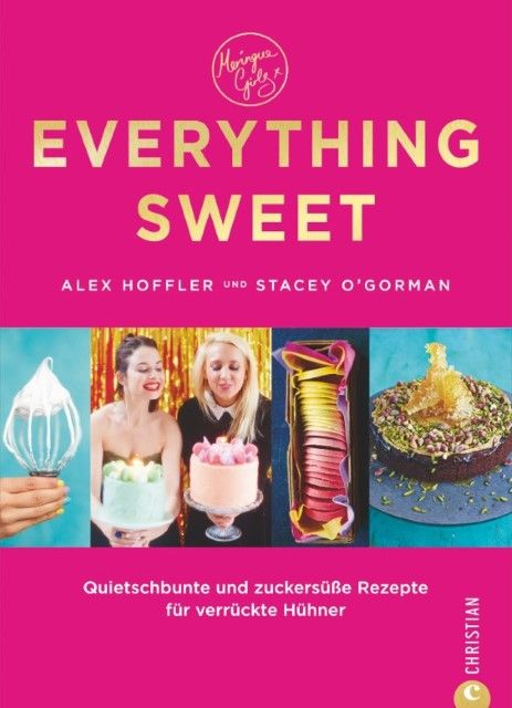 Hoffler, Alex/O'Gorman, Stacey: Everything Sweet