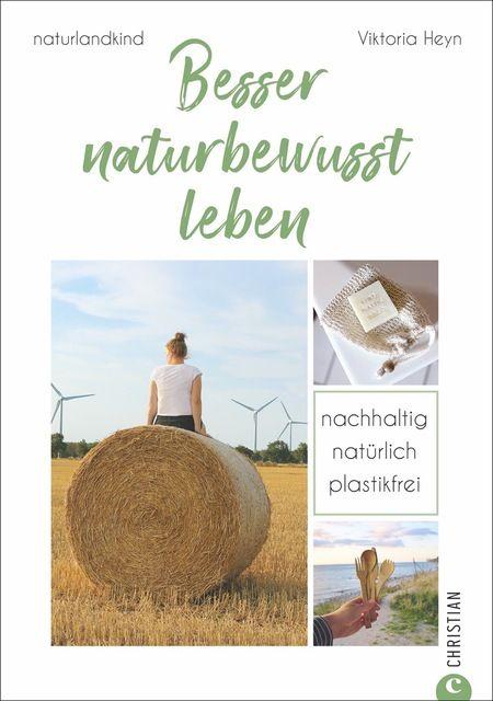 Heyn, Viktoria/naturlandkind: Besser naturbewusst leben