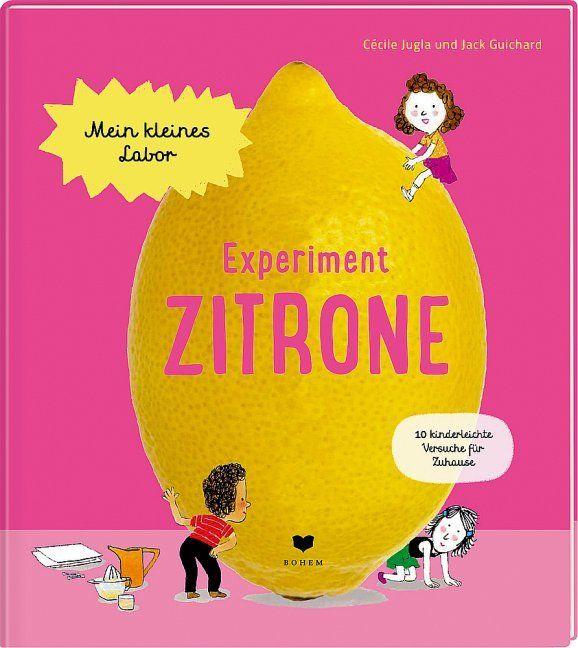 Jugla, Cécile/Guichard, Jack: Experiment Zitrone
