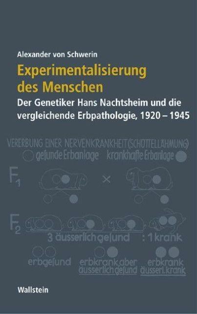 Schwerin, Alexander von: Experimentalisierung des Menschen