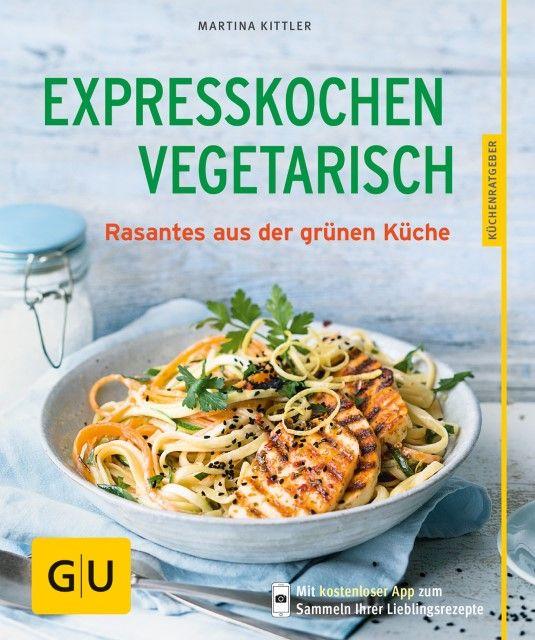 Kittler, Martina: Expresskochen Vegetarisch
