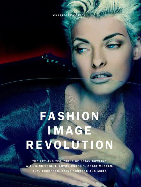 Cotton, Charlotte: Fashion Image Revolution