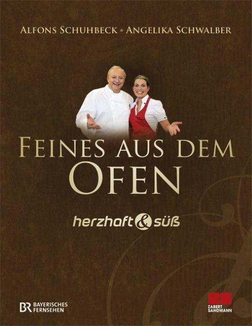 Schuhbeck, Alfons/Schwalber, Angelika: Feines aus dem Ofen