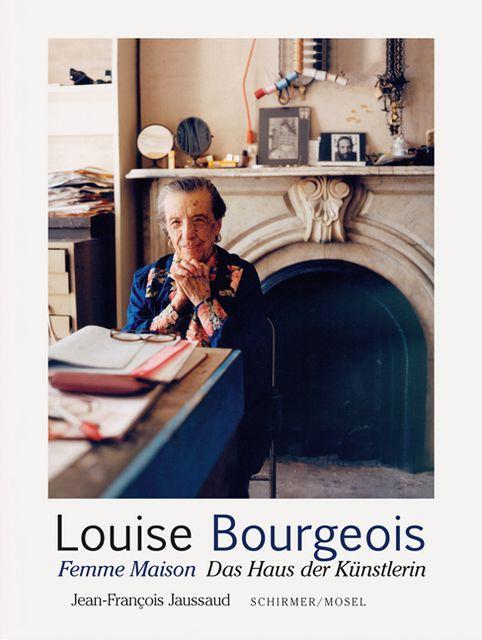Bourgeois, Louise/Jaussaud, Jean-Francois: Femme Maison. Das Haus der Künstlerin