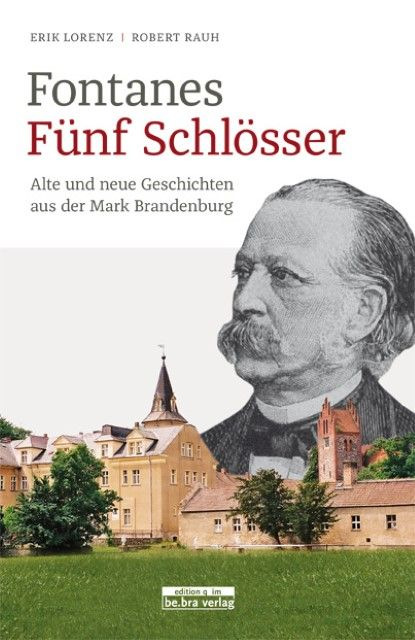 Rauh, Robert/Lorenz, Erik: Fontanes Fünf Schlösser