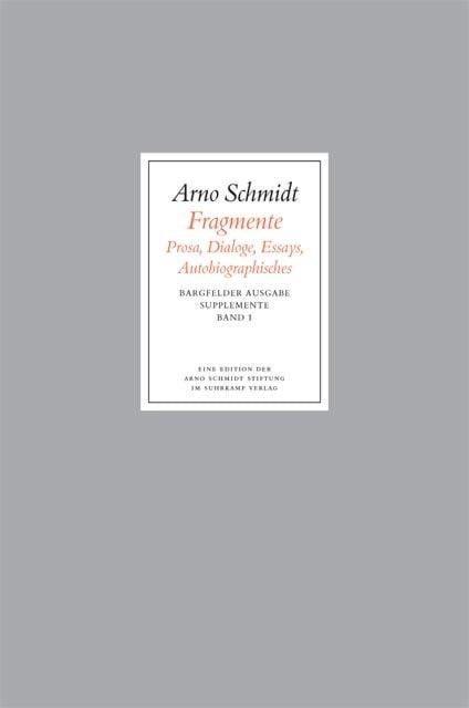 Schmidt, Arno: Fragmente