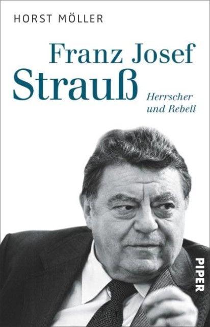 Möller, Horst: Franz Josef Strauß