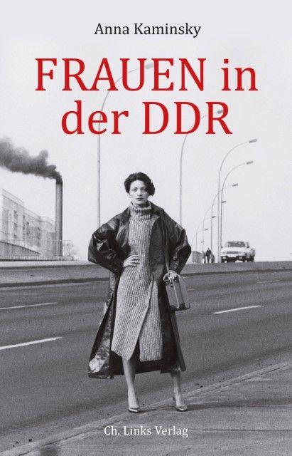 Kaminsky, Anna: Frauen in der DDR