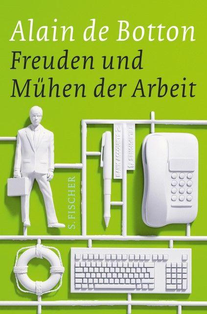 Botton, Alain de: Freuden und Mühen der Arbeit