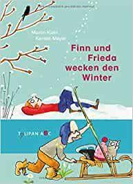Klein, Martin: Finn und Frieda wecken den Winter