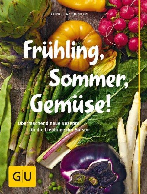 Schinharl, Cornelia/Einwanger, Klaus-Maria: Frühling, Sommer, Gemüse!