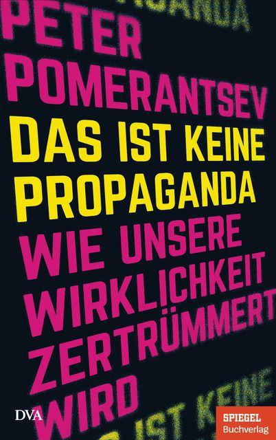 Pomerantsev, Peter: Das ist keine Propaganda