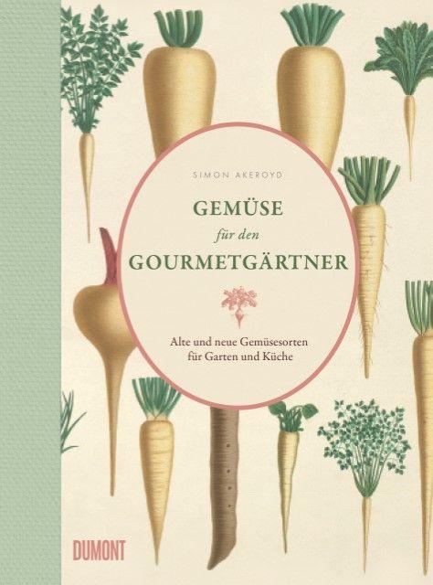 Akeroyd, Simon: Gemüse für den Gourmetgärtner