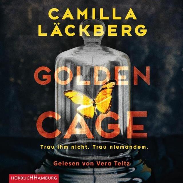 Läckberg, Camilla: Golden Cage. Trau ihm nicht. Trau niemandem.