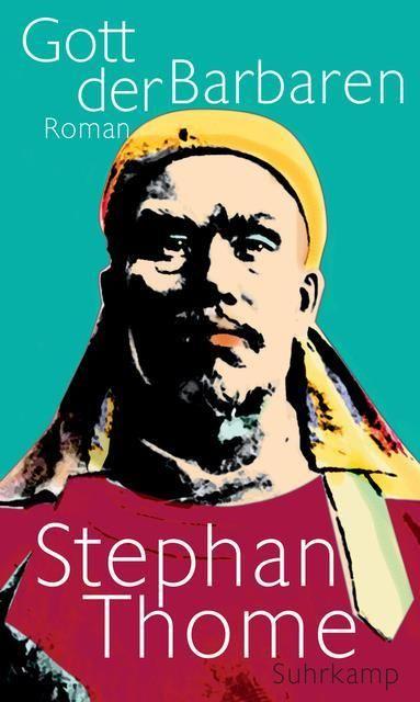 Thome, Stephan: Gott der Barbaren
