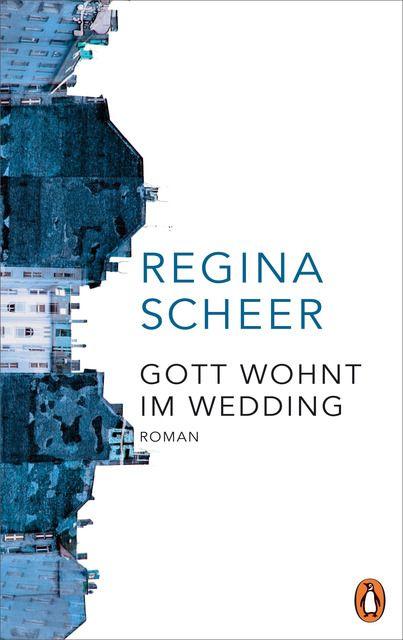 Scheer, Regina: Gott wohnt im Wedding