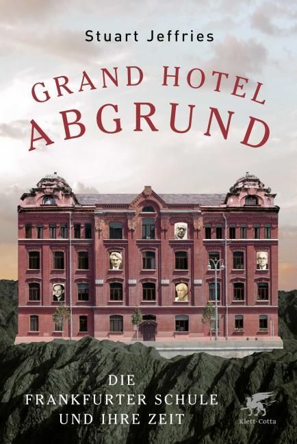 Jeffries, Stuart: Grand Hotel Abgrund