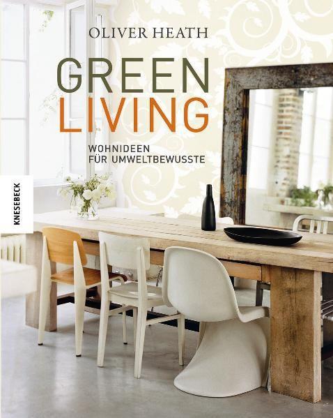 Heath, Oliver/Gray, Melanie: Green Living