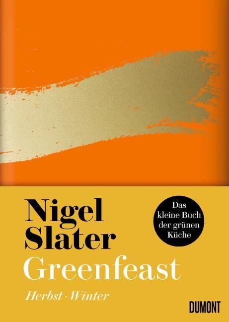 Slater, Nigel: Greenfeast Herbst-Winter