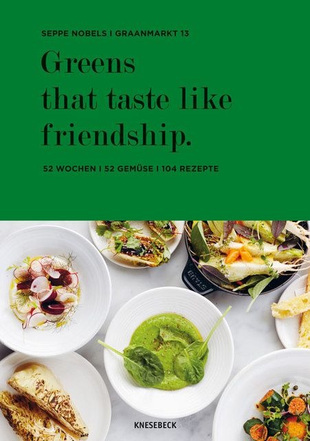 Nobels, Seppe: Greens that taste like friendship