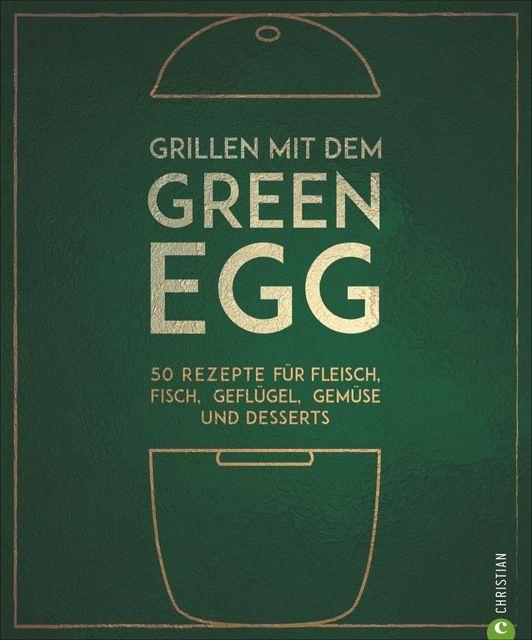 Kreihe, Susann: Grillen mit dem Green Egg