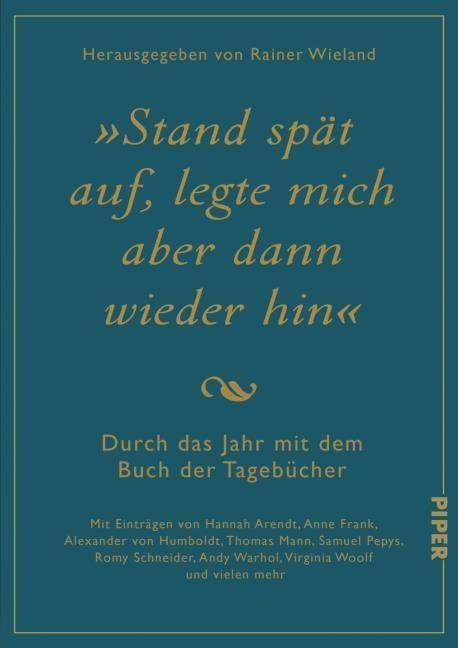 Wieland, Rainer: Stand spät auf, legte mich aber dann wieder hin