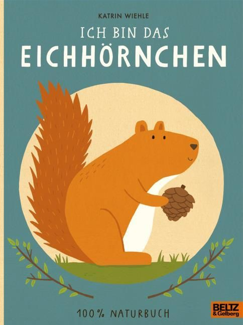 Wiehle, Katrin: Ich bin das Eichhörnchen