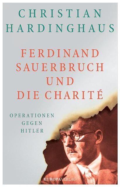 Hardinghaus, Christian: Ferdinand Sauerbruch und die Charité