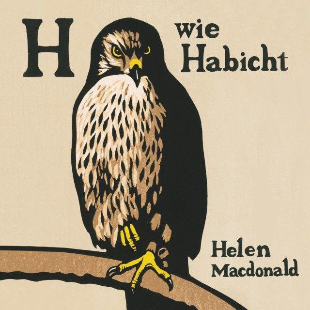 Macdonald, Helen: H wie Habicht