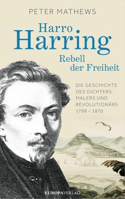 Mathews, Peter: Harro Harring - Rebell der Freiheit