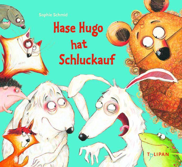 Schmid, Sophie: Hase Hugo hat Schluckauf