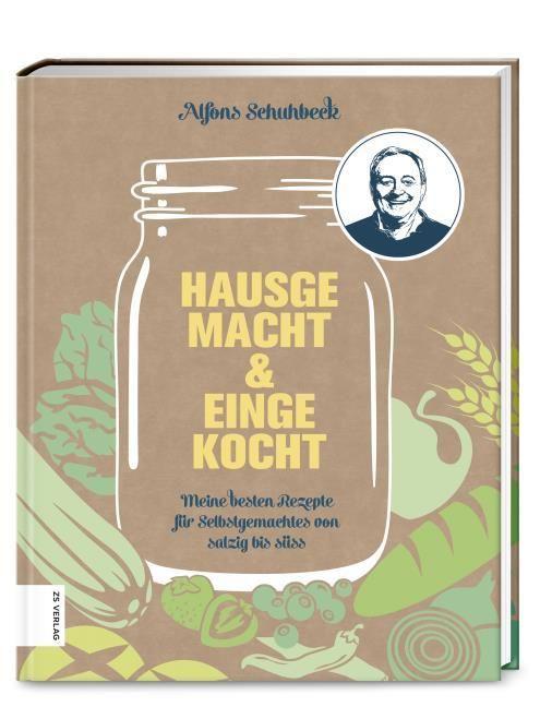 Schuhbeck, Alfons: Hausgemacht & eingekocht