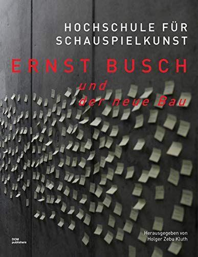 : Hochschule für Schauspielkunst Ernst Busch und der neue Bau