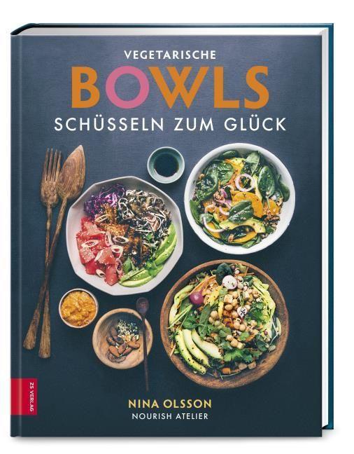 Olsson, Nina: Vegetarische Bowls - Schüsseln zum Glück