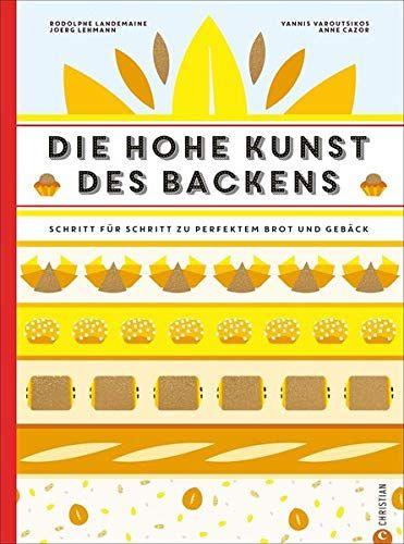 Landemaine, Rodolphe: Die hohe Kunst des Backens