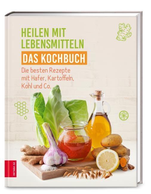 : Heilen mit Lebensmitteln - Das Kochbuch