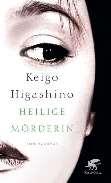 Higashino, Keigo: Heilige Mörderin