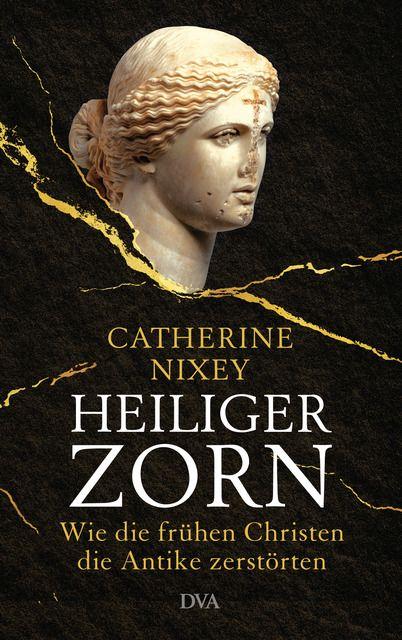 Nixey, Catherine: Heiliger Zorn